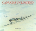 Canuck's Unlimited: Royal Canadian Air Force CF-100 Squadrons And Aircraft (1952 - 1963)