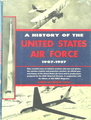 A History Of The United States Air Force (1907 - 1957)