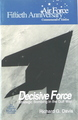 Air Force Fiftieth Anniversary Commemorative Edition: Decisive Force - Strategic Bombing in the Gulf War