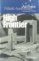 Air Force Fiftieth Anniversary Commemorative Edition: High Frontier - The U.S.A.F. and the Military Space Program
