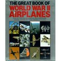 The Great Book Of World War II Airplanes