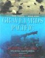 Graveyards Of The Pacific: From Pearl Harbor To Bikini Atoll