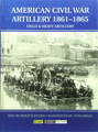American Civil War Artillery 1861 - 1865 (Field & Heavy Artillery)