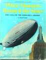 When Monsters Roamed the Skies: The Story Of The Dirigible Airship