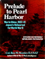 Prelude To Pearl Harbor: War In China, 1937-41 Japan's Rehearsal For World War II