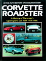Corvette Roadster: A History Of Chevrolet's Open Sports Car From 1953-1986