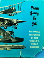 From Jenny To Jet: Pictorial Histories Of The World's Great Airlines