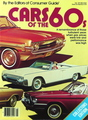 Cars Of The 60s - A remembrance of those turbulent years when gas prices were low and performance was high (Collectors Edition)