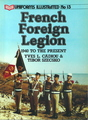 Uniforms Illustrated No. 15: French Foreign Legion - 1940 To The Present