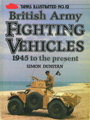 Tanks Illustrated No. 12: British Army Fighting Vehicles - 1945 To The Present