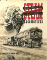 Southern Pacific Steam Locomotives: A Pictorial Anthology Of Western Railroading