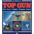 Top Gun: The Navy's Fighter Weapons School (The Power Series)