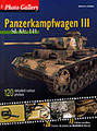 Photo Gallery & Profiles: Panzerkampfwagen III (Sd. kfz. 141) Volume 2