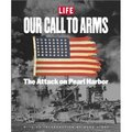 Our Call To Arms: The Attack on Pearl Harbor