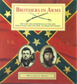 Brothers In Arms: The Lives And Experiences Of The Men Who Fought The Civil War - In Their Own Words