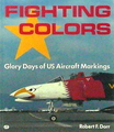 Fighting Colors: Glory Days Of US Aircraft Markings