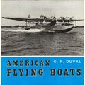 American Flying Boats: A Pictorial Survey