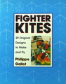 Fighter Kites: 29 Original Designs to Make and Fly