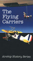 The Flying Carriers (Airship History Series)