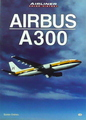 Airbus A 300 (Airliner Color History)