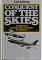 Conquest Of The Skies: A History Of Commercial Aviation In America