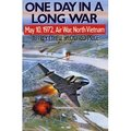 One Day In A Long War: May 10, 1972, Air War, North Vietnam