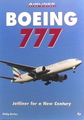 Boeing 777: Jetliner For A New Century (Airliner Color Series)