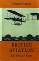 British Aviation: The Pioneer Years 1903-1914