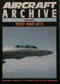 Aircraft Archive Volume 1 Post-War Jets